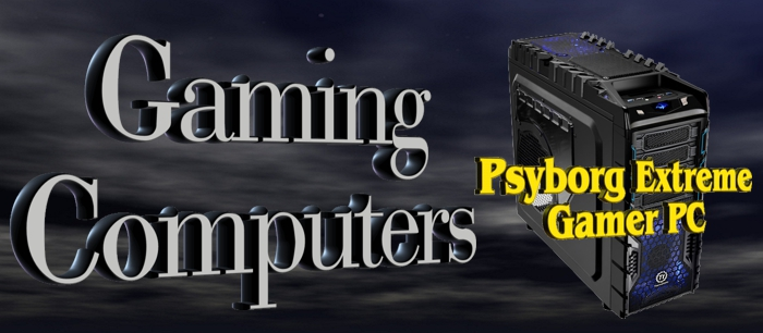 Gaming Computers by Psychsoftpc